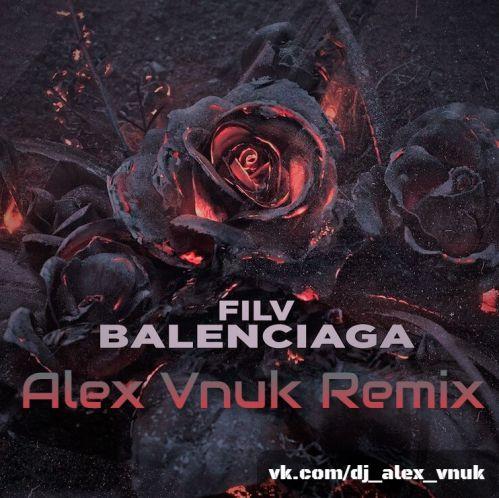 Filv - Balenciaga (Alex Vnuk Remix) [2020]