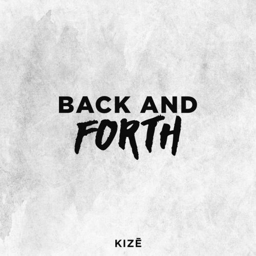 Kize - Back & Forth (Extended Mix) [2020]