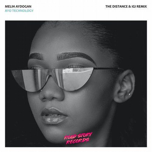 Melih Aydogan - Ayo Technology (The Distance & Igi Remix) [2020]