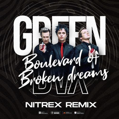 Green Day - Boulevard Of Broken Dreams (Nitrex Remix) [2020]