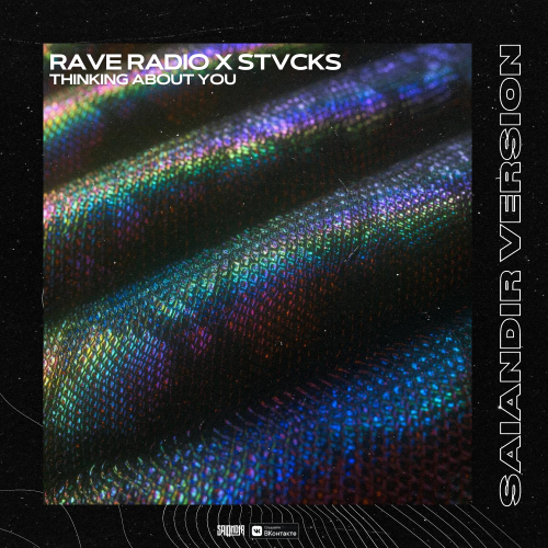 Rave Radio & Stvcks - Thinking About You (Salandir Version) [2020]