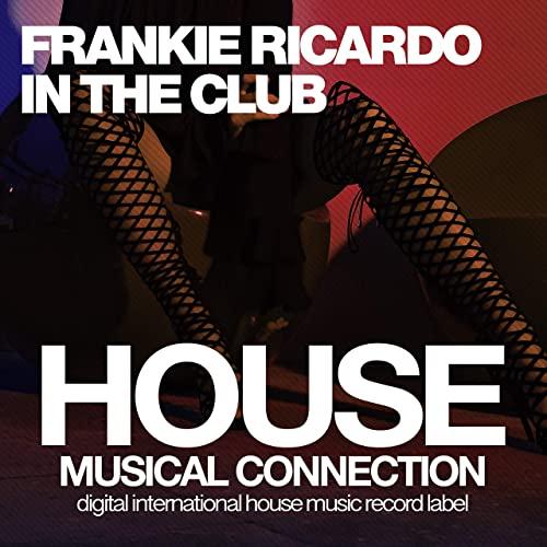 Frankie Ricardo - In The Club (Original Mix) [2020]