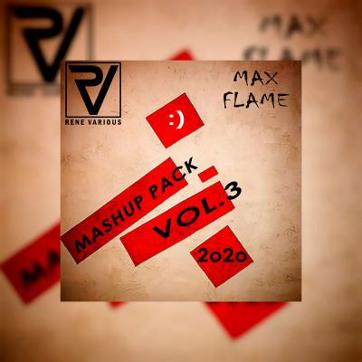 Rene Various & Max Flame Mashup Pack Vol.3 [2020]