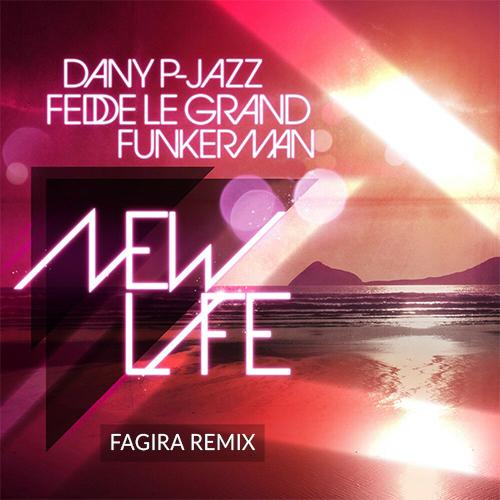 Fedde Le Grand - New Life (Fagira Remix) [2020]