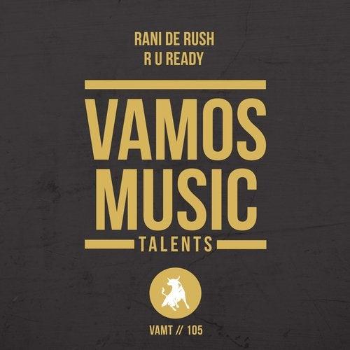 Rani De Rush - R U Ready (Original Mix) [2020]