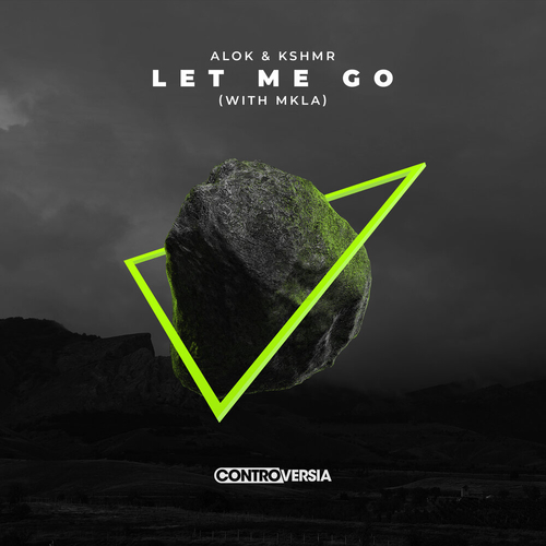 Alok & Kshmr feat. Mkla - Let Me Go (Extended Mix) [2020]