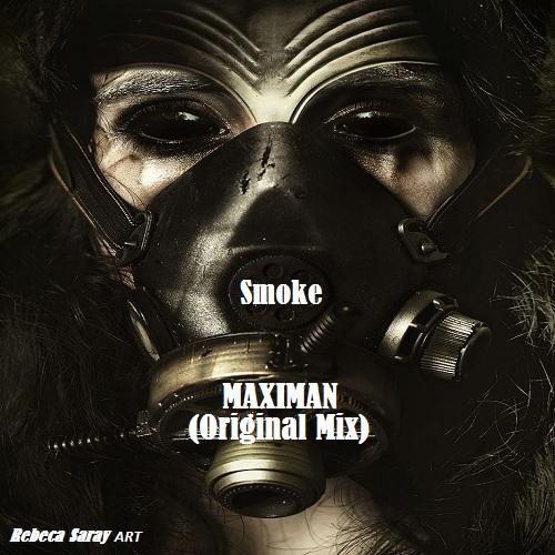 Maximan - Smoke (Original Mix) [2020]