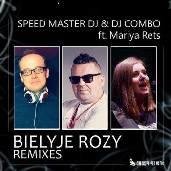 DJ Combo, Speed Master DJ, Mariya Rets - Bielyje Rozy (Dance 2 Disco; Keypro & Chris Nova Remix's) [2019]