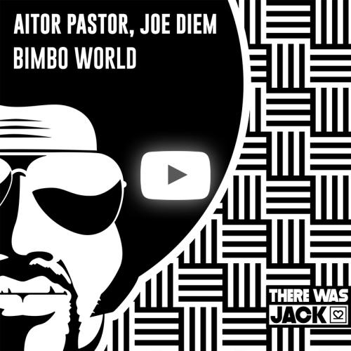 Aitor Pastor, Joe Diem - Bimbo World; Beki M - Do It (Original Mix's) [2020]