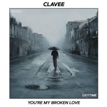 Clavee - You're My Broken Love (Radio Edit; Extended Mix) [2020]