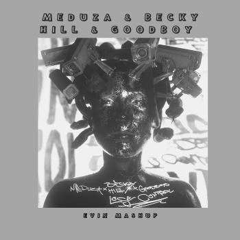 Meduza & Becky Hill & Goodboys - Lose Control (Evin Mashup) [2020]