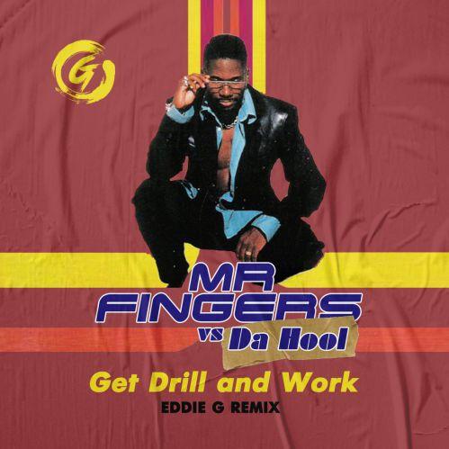 Mr Fingers Vs Da Hool - Get Drill and Work (Eddie G Remix) [2020]