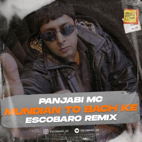 Panjabi Mc - Mundian To Bach Ke (Escobaro Remix) [2020]