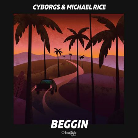 Cyborgs & Michael Rice - Beggin (Extended Mix) [2020]