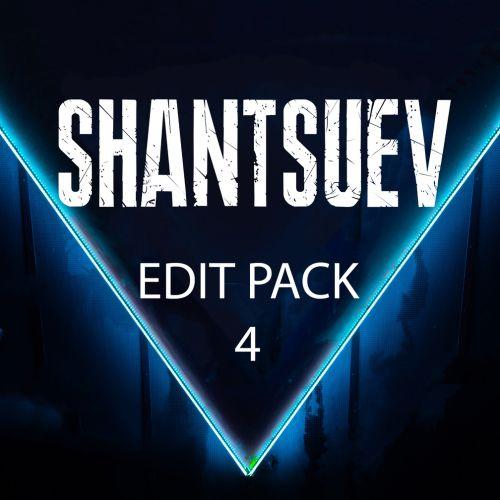Shantsuev Edit Pack 4 [2020]