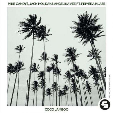 Mike Candys, Jack Holiday & Angelika Vee feat. Primera Klase - Coco Jambo [2020]