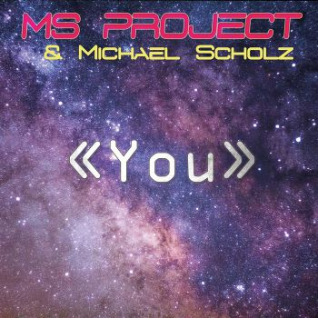 Ms Project, Michael Scholz - You (Radio Edit; Long Version) [2020]