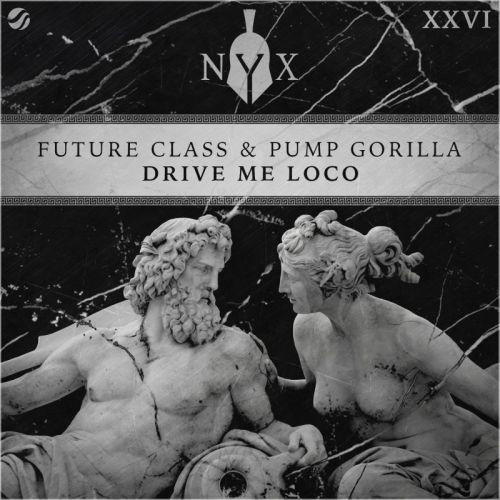 Future Class, Pump Gorilla - Drive Me Loco (Extended Mix) [2020]