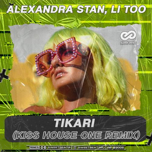 Alexandra Stan, Li Too - Tikari (Kiss House One Extended Remix) [2020]