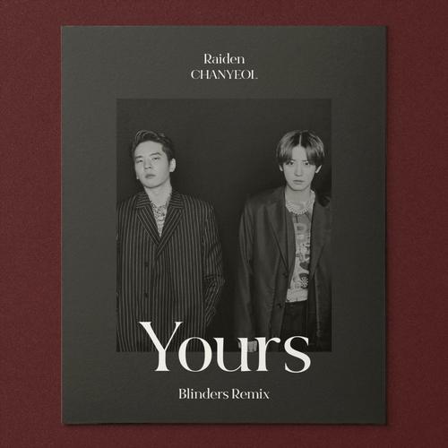 Raiden & Chanyeol feat. Leehi & Changmo - Yours (Blinders Remix) [2020]
