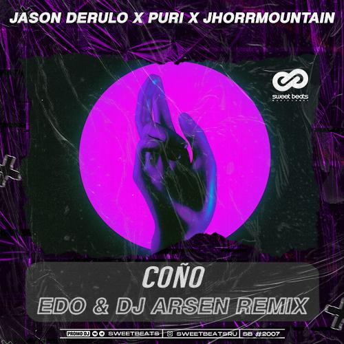 Jason Derulo x Puri x Jhorrmountain - Coño (Edo & Dj Arsen Remix) [2020]
