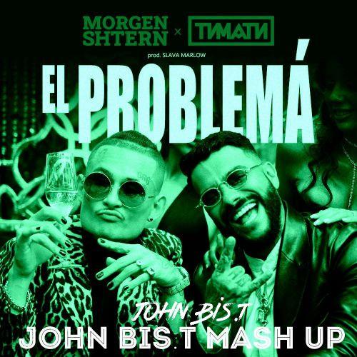 Morgenshtern & Тимати x Ramirez - El Problema (John Bis.T Mash Up) [2020]