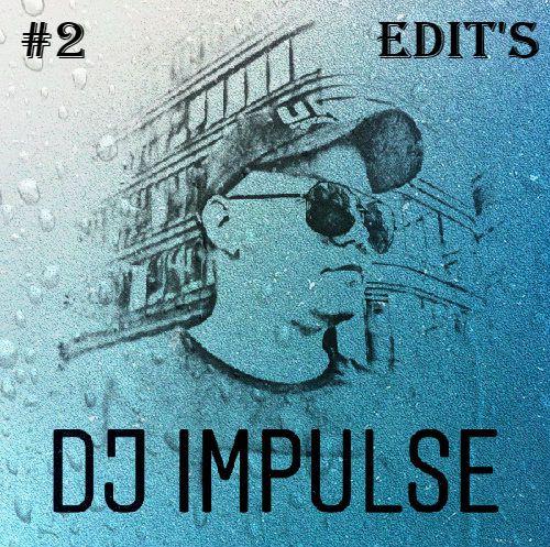 Dj Impulse - Edit's Pack #2 [2020]
