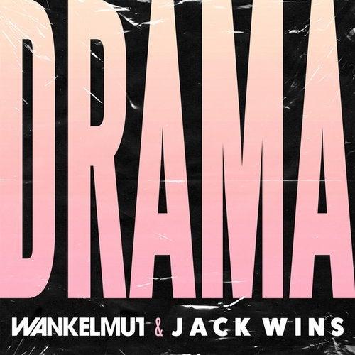 Wankelmut & Jack Wins - Drama (Extended Mix) [2020]