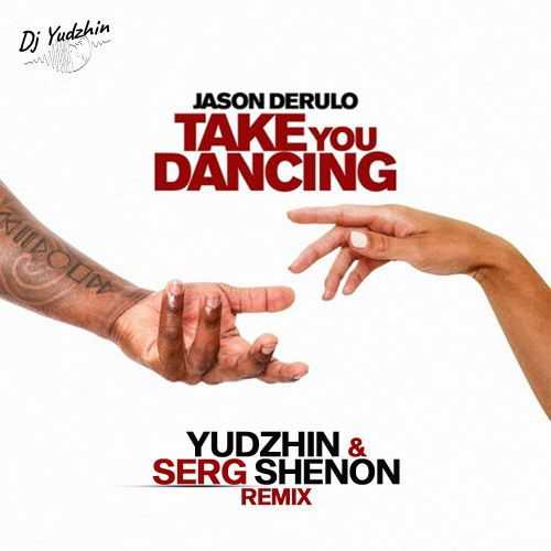 Jason Derulo - Take You Dancing (Yudzhin & Serg Shenon Remix) [2020]