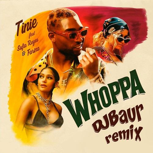 Tinie Tempah ft. Sofia Reyes & Farina - Whoppa (DJ Baur Remix) [2020]