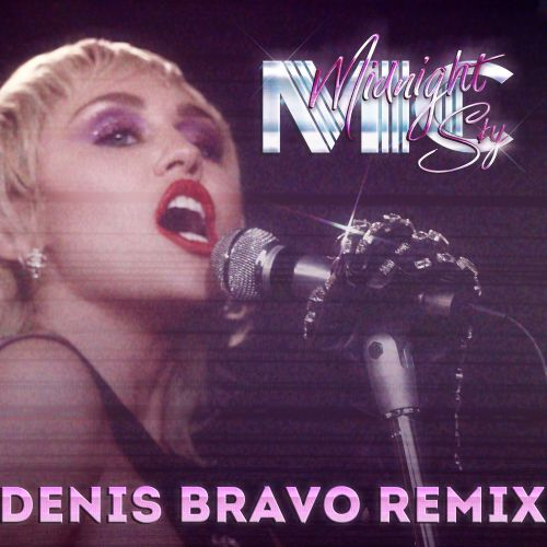 Miley Cyrus - Midnight Sky (Denis Bravo Remix) [2020]