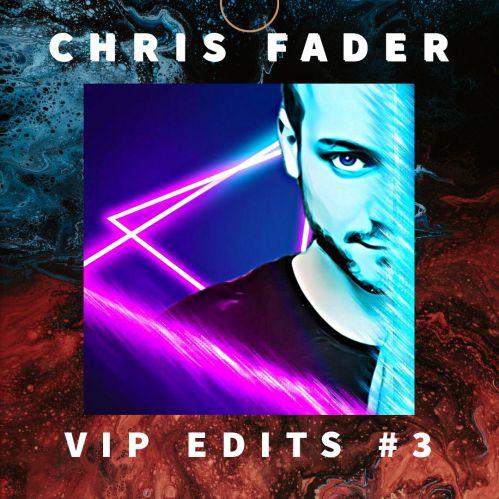 Chris Fader Vip Edits #3 [2020]