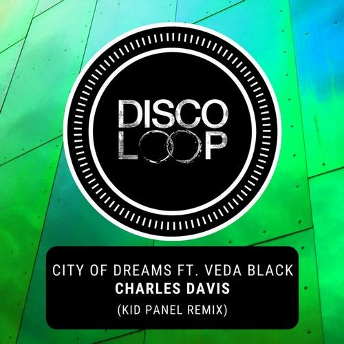 Charles Davis feat. Veda Black - City Of Dreams (Kid Panel Remix) [2020]