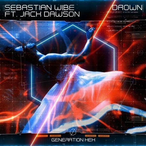 Sebastian Wibe feat. Jack Dawson - Drown (Extended Mix) [2020]