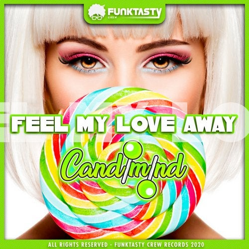 Candimind - Feel My Love Away (Original Mix) [2020]