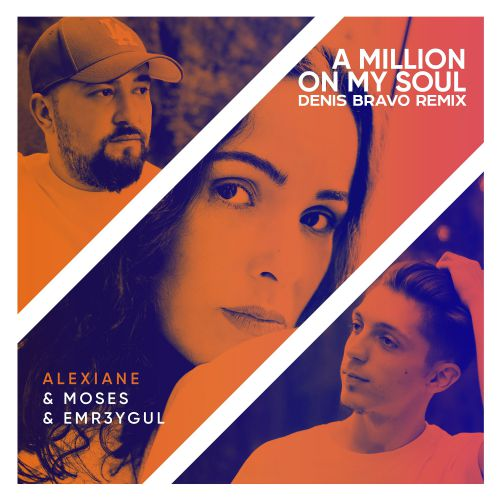 Moses & Emr3ygul (feat. Aleiane) - A Million My On Soul (Denis Bravo Remix) [2020]