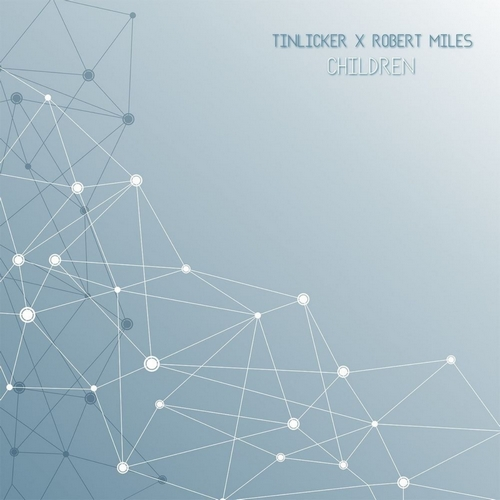 Tinlicker x Robert Miles - Children (Extended Mix) [2020]