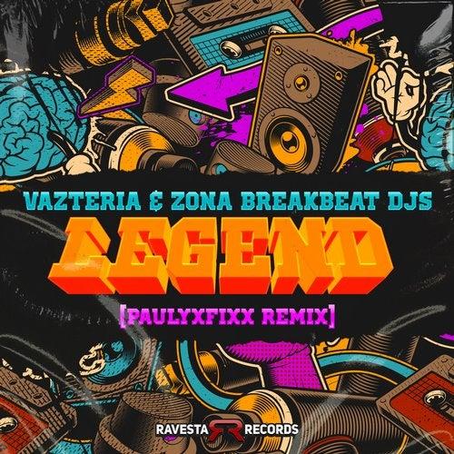 Vazteria X & Zona Breakbeat DJs - Legend (Fixx Remix) [2020]