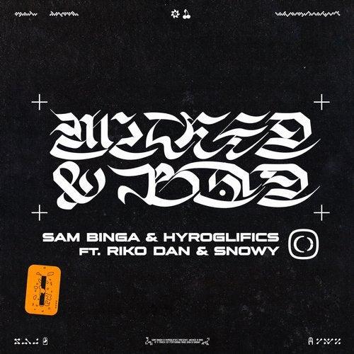 Sam Binga & Riko Dan feat. Hyroglifics - Wicked; Snowy feat. Hyroglifics & Sam Binga - Bad (Original Mix's) [2020]