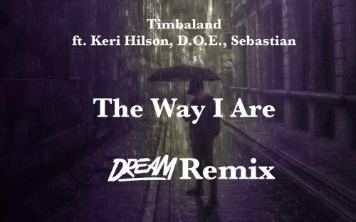 Timbaland ft. Keri Hilson, D.O.E., Sebastian - The Way I Are (Dream Remix) [2020]