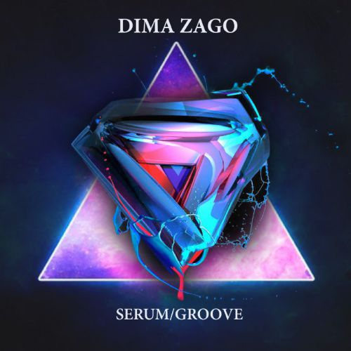 Dima Zago - Serum; Groove [2020]