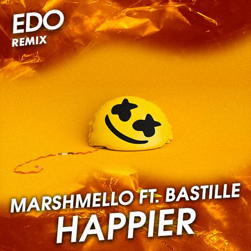 Marshmello ft. Bastille - Happier (Edo Remix) [2020]