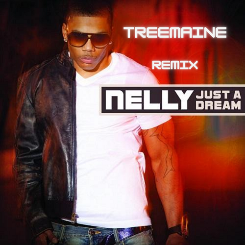 Nelly - Just A Dream (Treemaine Remix) [2020]