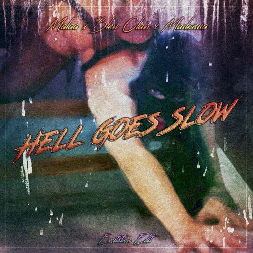 Malaa x Bleu Clair x Madonna - Hell Goes Slow (Excitation Edit) [2020]