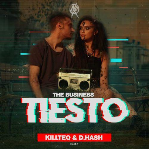 Tiesto - The Business (Killteq & D.Hash Remix) [2020]