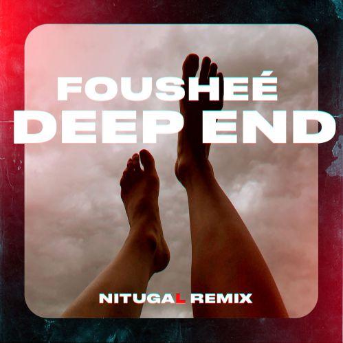 Fousheé - Deep End (Nitugal Remix) [2020]