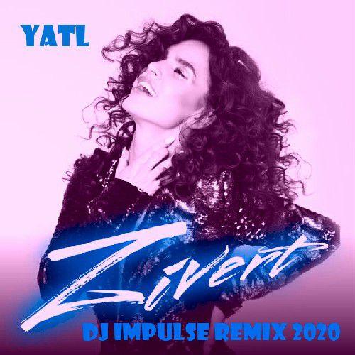 Zivert - ЯТЛ (Dj Impulse Extended Remix) [2020]
