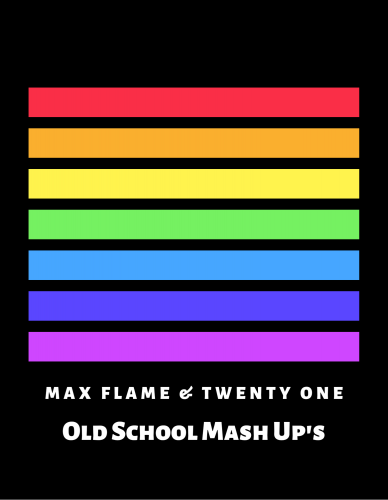 Max Flame & Twenty One Old School Mashup's [2020]