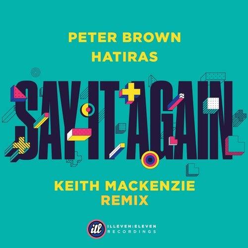 Peter Brown & Hatiras - Say It Again (Keith Mackenzie Remix) [2020]