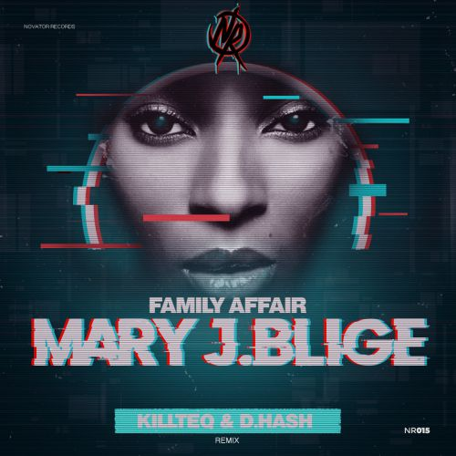Mary J. Blige - Family Affair (D.Hash & Killteq Remix) [2020]